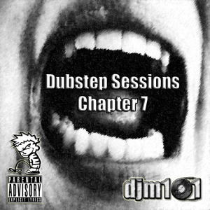 Dubstep Sessions Chapter 7